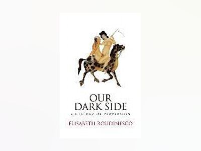 Our Dark Side av Elisabeth Roudinesco