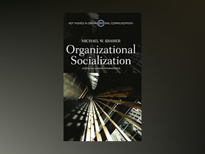 Organizational Socialization: Joining and Leaving Organizations av MichaelKramer