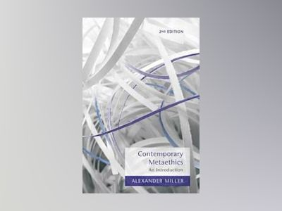 Contemporary Metaethics: An Introduction, 2nd Edition av Alexander Miller