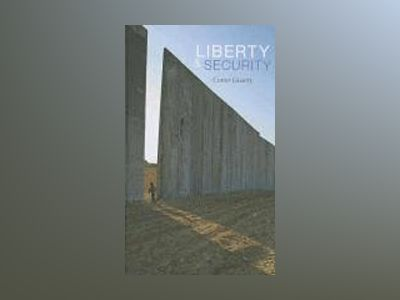 Liberty and Security av Conor Gearty