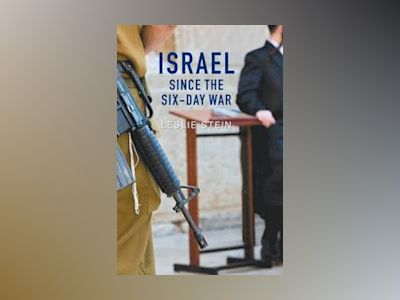 Israel Since the Six-Day War: Tears of Joy, Tears of Sorrow av Leslie Stein