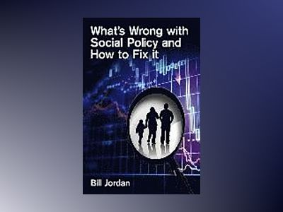 What's wrong with Social Policy and how to fix it av BillJordan