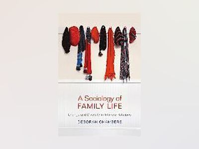 A Sociology of Family Life av Deborah Chambers