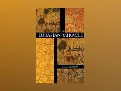 The Eurasian Miracle av Jack Goody