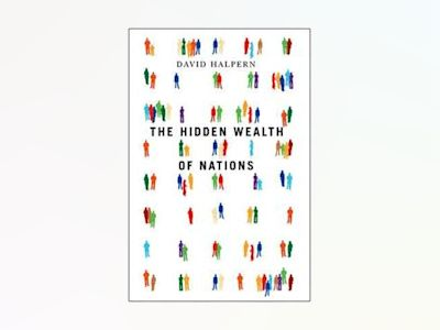 The Hidden Wealth of Nations av David Halpern