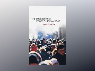 Decadence of Industrial Democracies av Bernard Stiegler