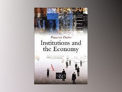 Institutions and the Economy av Francesco Duina