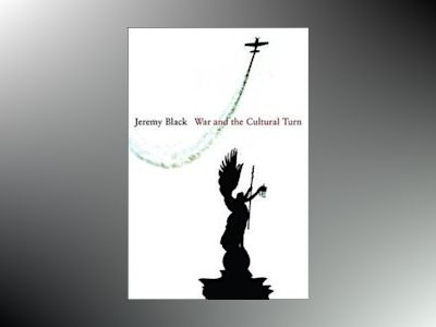 War and the Cultural Turn av Jeremy Black