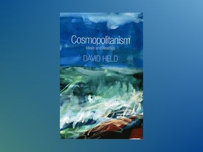 Cosmopolitanism: Ideals and Realities av David Held