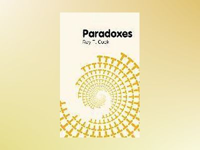 Paradoxes av Roy T. Cook