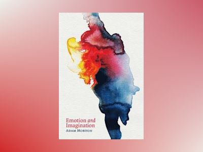 Emotion and Imagination av Adam Morton