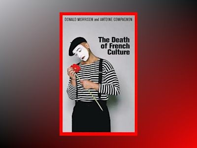 The Death of French Culture av Donald Morrison