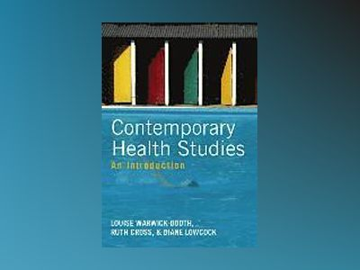Contemporary Health Studies: An Introduction av Louise Warwick-Booth