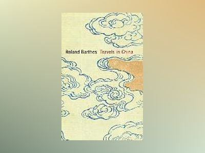 Travels in China av Roland Barthes