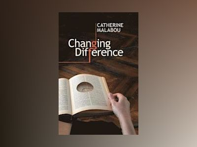 Changing Difference av Catherine Malabou
