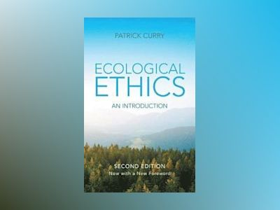 Ecological Ethics, 2nd Edition av Patrick Curry