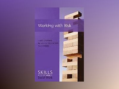 Working with Risk: Skills for Contemporary Social Work av Hazel Kemshall