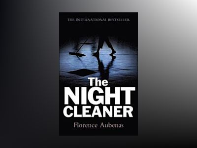 The Night Cleaner av Florence Aubenas