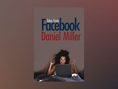 Tales from Facebook av Daniel Miller