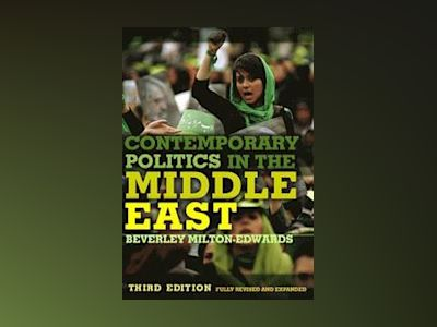 Contemporary Politics in the Middle East, 3rd Edition av Beverley Milton-Edwards