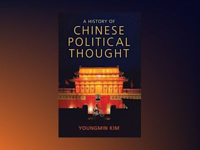 A History of Chinese Political Thought av Youngmin Kim