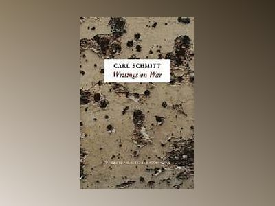 Writings on War av Carl Schmitt
