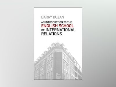 An Introduction to the English School of International Relations: The Socie av Barry Buzan