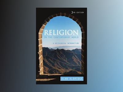 Religion in the Contemporary World: A Sociological Introduction, 3rd Editio av Alan Aldridge