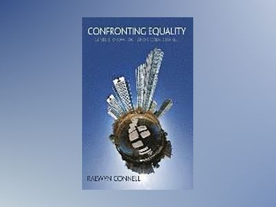 Confronting Equality av Raewyn Connell