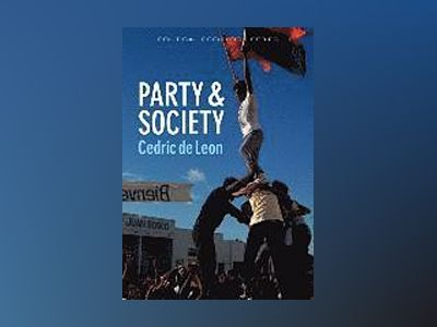 Party and Society av Cedric de Leon
