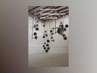 Cosmopolitanism and Culture av Nikos Papastergiadis