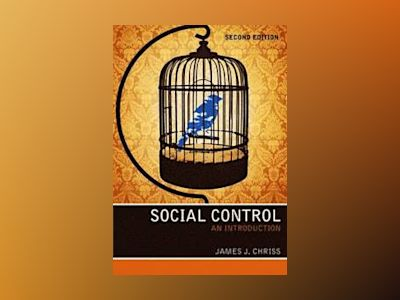 Social Control: An Introduction, 2nd Edition av James J. Chriss