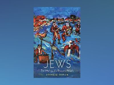 Jews: The Making of a Diaspora People av Irving M. Zeitlin