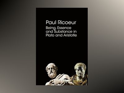 Being, Essence and Substance in Plato and Aristotle av Paul Ricoeur