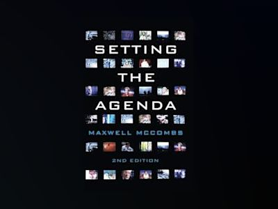 Setting the Agenda: Mass Media and Public Opinion av Maxwell McCombs