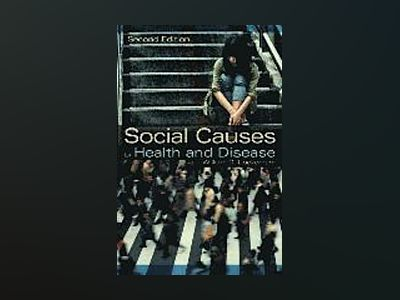 Social Causes of Health and Disease, 2nd Edition av William C. Cockerham