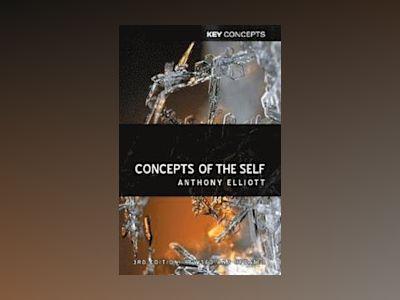 Concepts of the Self, 3rd Edition av Anthony Elliott