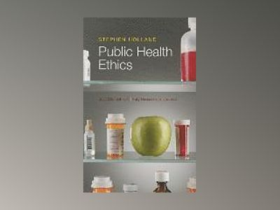 Public Health Ethics, 2nd Edition av Stephen Holland