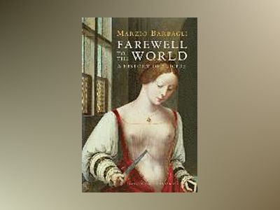 Farewell to the World: A History of Suicide av Marzio Barbagli