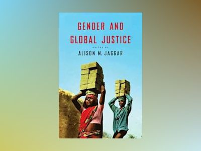 Gender and Global Justice av Alison Jaggar