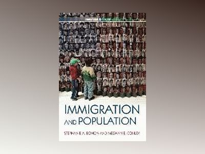 Immigration and Population av Stephanie A. Bohon