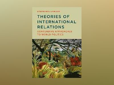 Theories of International Relations: Contending Approaches to World Politic av Stephanie Lawson