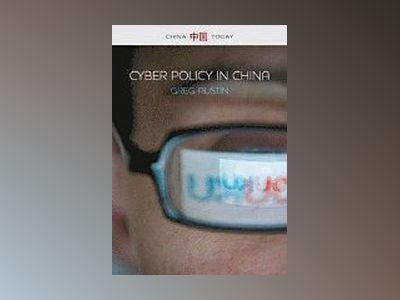 Cyber Policy in China av Greg Austin