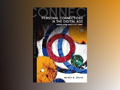Personal Connections in the Digital Age, 2nd Edition av Nancy K. Baym