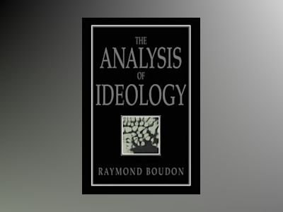 The Analysis of Ideology av Raymond Boudon