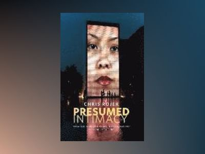 Presumed Intimacy: Parasocial Interaction in Media, Society and Celebrity C av Chris Rojek