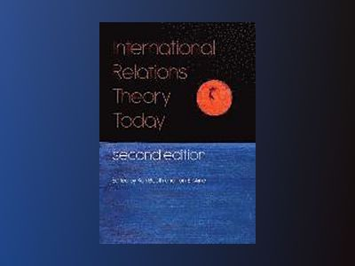 International Relations Theory Today, 2nd Edition av Ken Booth