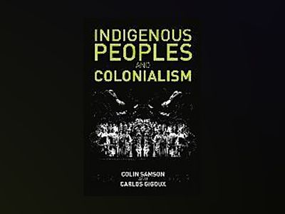 Indigenous Peoples and Colonialism: Global Perspectives av Colin Samson