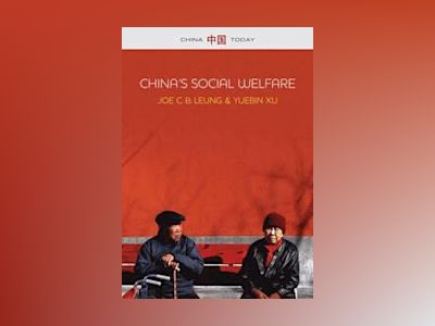 China's Social Welare: The Third Turning Point av Joe C. Leung