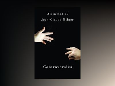 Controversies: Politics and Philosophy in our Time av Alain Badiou